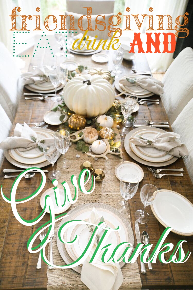 Eat, Drink, & Give Thanks: Friends-giving